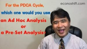 For the PDCA Cycle, which one would you use, an Ad Hoc Analysis or a Pre Set Analysis?