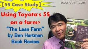"【5S Case Study】 Using Toyota's 5S on a farm? ""The Lean Farm"" by Ben Hartman – Book Review"