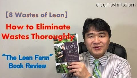 "8 Wastes of Lean: How to Eliminate Wastes Thoroughly【""The Lean Farm"" Book Review】"