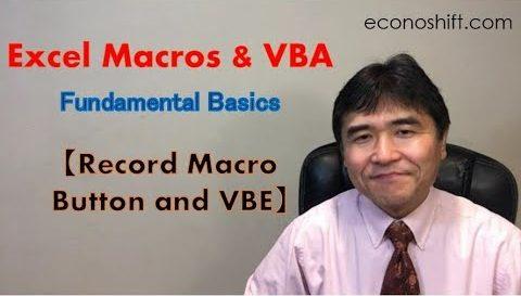 Excel Macro and VBA: Fundamental Basics (Record Macro Button and VBE)