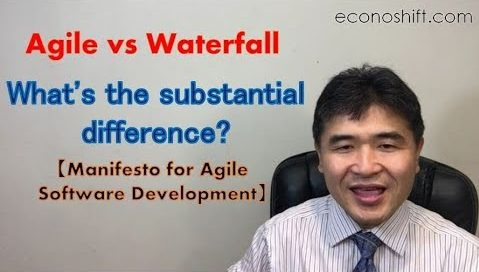 Agile vs Waterfall, What is the substantial difference?【Manifesto for Agile Software Development】