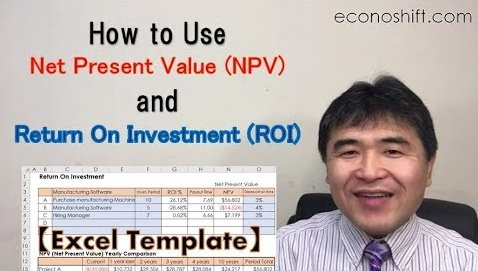 How to use Net Present Value (NPV) and Return On Investment (ROI)【Excel Template】