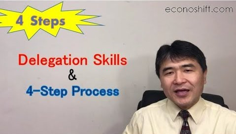 Delegation Skills and the 4-Step Process