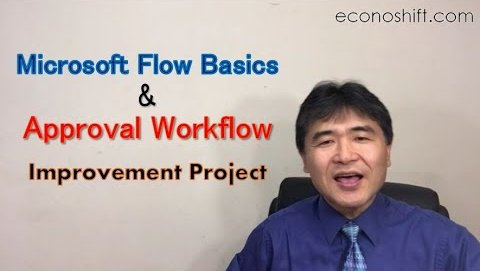 Microsoft Flow Basics & Approval Workflow Improvement Project