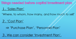 Things needed before a capital investment plan