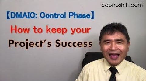 How to keep your project's success【DMAIC: Control Phase】(Lean Six Sigma)