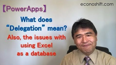 "【PowerApps】 What does ""Delegation"" mean? Also, the issues with using Excel as a database"